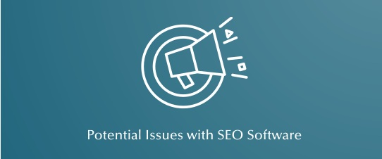 SEO software must be updated frequently to avoid outdated tools